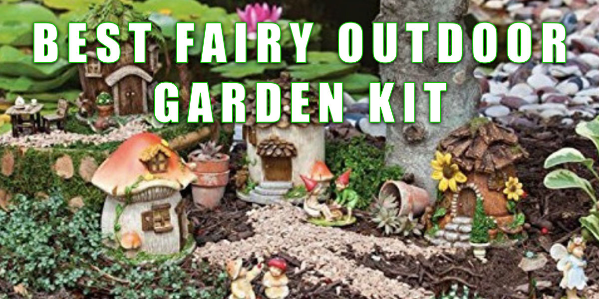 best fairy outdoor garden kit